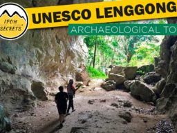 Ipoh Secrets - UNESCO Lenggong Tour